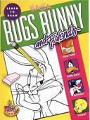 Learn to Draw Bugs Bunny and Friends PDF