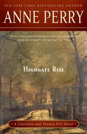 Highgate Rise: A Charlotte and Thomas Pitt Novel