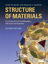 Structure of Materials: An Introduction to Crystallography, Diffraction and Symmetry, Edition 2