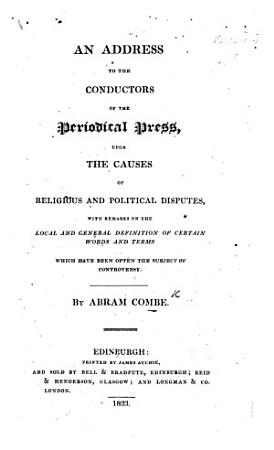 An Address to the Conductors of the Periodical Press Upon the Causes of Religious and Political Disputes PDF