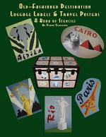 Old Fashioned Destination Luggage Labels & Travel Posters: A Book of Stencils