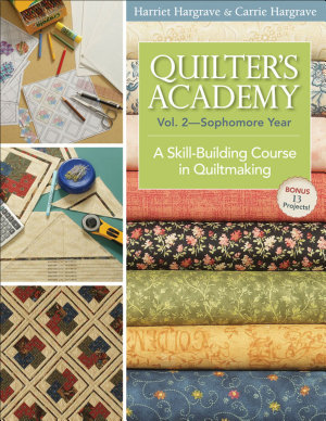 Quilters Academy Vol  2 Sophomore Year