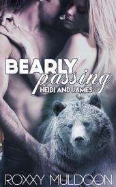 Bearly Passing: Heidi and James: BBW New Adult Bear Shape Shifter Erotic Romance