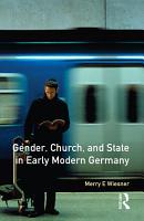 Gender  Church and State in Early Modern Germany PDF