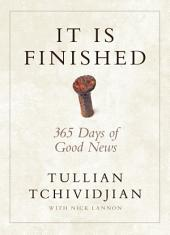 It Is Finished: 365 Days of Good News