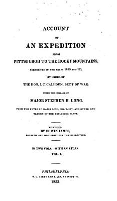 Account Of An Expedition From Pittsburgh To The Rocky Mountains  Performed In The Years 1819 And  20