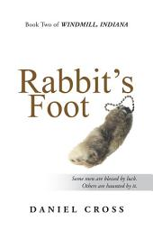 Rabbit's Foot: Book Two of Windmill, Indiana