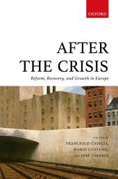 After the Crisis: Reform, Recovery, and Growth in Europe