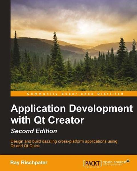 Application Development With Qt Creator Second Edition