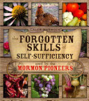 The Forgotten Skills Of Self Sufficiency Used By The Mormon Pioneers