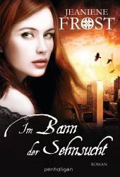 Im Bann der Sehnsucht: Roman