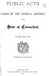 Public Acts Passed by the General Assembly of the State of Connecticut: Volume 1889