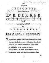 Verscheyde gedichten rakende 't boek van D\0. B. Bekker. Op de langwylige arbeid van Do. B. Bekkers. Betoverde Weereldt: Volume 1