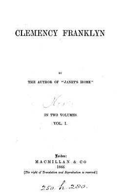 Clemency Franklyn  by the author of  Janet s home  2 vols