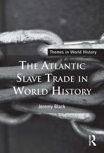 The Atlantic Slave Trade in World History PDF