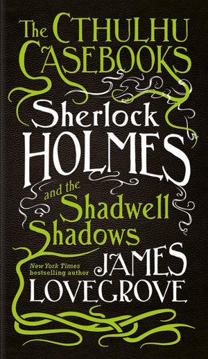 Sherlock Holmes and the Shadwell Shadows