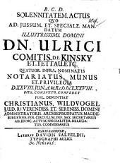 Solennitatem actus quo ... quatuor infra nominatis notariatus munus et privilegia d. 28. Jun. conferet, publ. denuntiat Christi. Wildvogel (de notariis praefatus)
