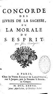 Concorde des livres de la sagesse, ou la morale du S. Esprit