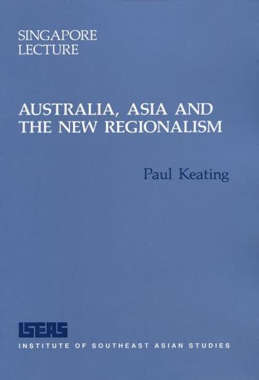 Australia  Asia and the New Regionalism PDF