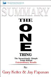 Summary of The ONE Thing  The Surprisingly Simple Truth     PDF