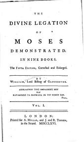 The Divine Legation of Moses Demonstrated: In Nine Books, Volume 1