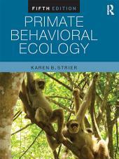 Primate Behavioral Ecology: Edition 5
