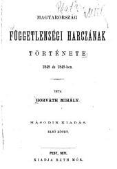 Magyarország függetlenségi harczának története 1848 és 1849 -ben: 1. kötet