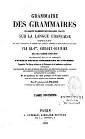 Grammaire des grammaires: ou, Analyse raisonnée des meilleurs traités sur la langue française ...