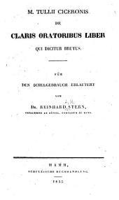 De claris oratoribus liber qui dicitur Brutus: für den Schulgebrauch erlautert
