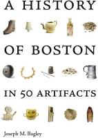 A History of Boston in 50 Artifacts PDF