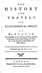 The History and Travels of Alexander the Great, Etc