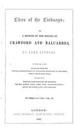 Lives of the Lindsays: Or, A Memoir of the Houses of Crawford and Balcarres, Volume 3