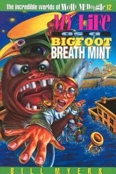 My Life as a Bigfoot Breath Mint