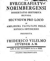 De burggrafiatu Norimbergensi dissertatio II.