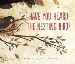 Have You Heard the Nesting Bird  Book