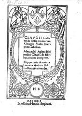 De Sectis medicorum Georgio Valla interprete et Alexandri Aphrodisei de febribus eodem interprete et Hippocratis de natura humana Andrea Brestio interpete