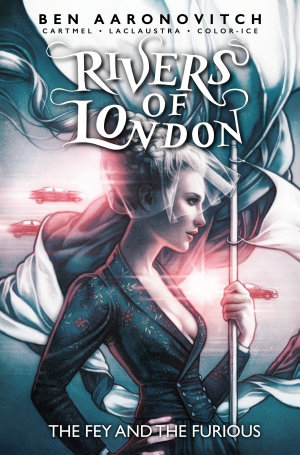 Rivers of London  The Fey   The Furious  complete collection
