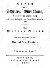 Leben von Napoleon Buonaparte, Kaisers von Frankreich: mit einer Übersicht der französischen Revolution, Band 7