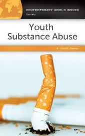 Youth Substance Abuse: A Reference Handbook: A Reference Handbook