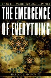 The Emergence of Everything
