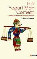 The Yogurt Man Cometh  Tales of an American Teacher in Turkey PDF