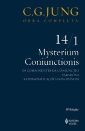 Mysterium Coniunctionis 14/1: Os componentes da Coniunctio; Paradoxa; As personificações dos opostos