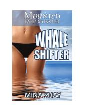 Mounted by a Monster: Whale Shifter (Paranormal Erotica)