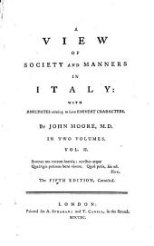 A View of Society and Manners in Italy: With Anecdotes Relating to Some Eminent Characters, Volume 2
