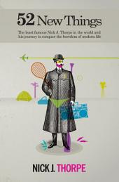 52 New things: The least famous Nick Thorpe in the world and his journey to conquer the boredom of modern life