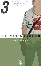 The Minus Faction - Episode Three: Meltdown