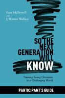 So the Next Generation Will Know Participant s Guide PDF