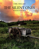 The Silent Ones  Of Rum and Men