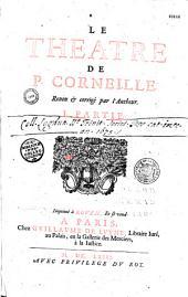 Le Théâtre de P. Corneille reveu et corrigé par l'autheur I-[IIe] partie