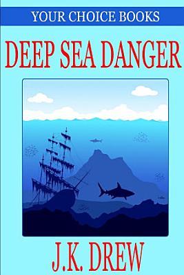 Deep Sea Danger  Your Choice Books  1